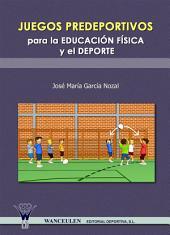 Juegos predeportivos para la educación física y el deporte