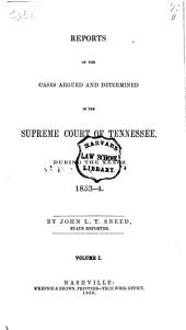 Reports of the cases argued and determined in the Supreme Court of Tennessee, during the years 1853-[1858]: Volume 1