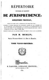 Répertoire universel et raisonné de jurisprudence: Volume27