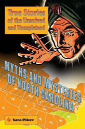 Myths and Mysteries of North Carolina: True Stories of the Unsolved and Unexplained