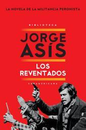 Los reventados: La novela de la militancia peronista