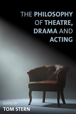 The Philosophy of Theatre  Drama and Acting