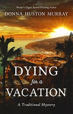 Dying for a Vacation PDF