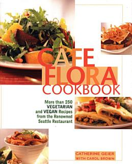 Cafe Flora Cookbook Book