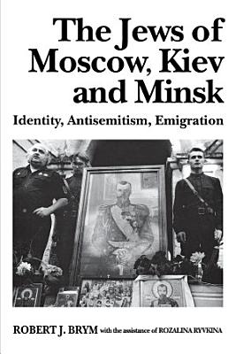 The Jews of Moscow  Kiev  and Minsk