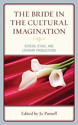 The Bride in the Cultural Imagination PDF