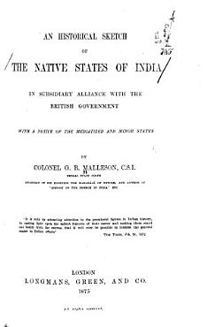 An Historical Sketch of the Native States of India in Subsidiary Alliance with the British Government PDF