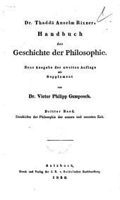 Handbuch der Geschichte der Philosophie dr. Thaddä Anselm Rixners: Geschichte der Philosophie der neuern und neusten zeit, Band 3