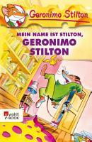 Mein Name ist Stilton  Geronimo Stilton PDF