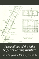 Proceedings of the Lake Superior Mining Institute: Volumes 17-18