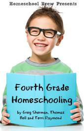 Fourth Grade Homeschooling: Math, Science and Social Science Lessons, Activities, and Questions