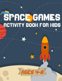 Space Games Activity Book for Kids Ages 4 8 PDF
