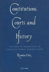 Constitutions, Courts, and History: Historical Narratives in Constitutional Adjudication