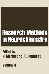 Research Methods in Neurochemistry: Volume 4