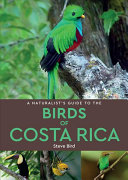 A Naturalist s Guide to the Birds of Costa Rica  2nd Edition