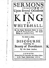 Sermons Preach'd Upon Several Occasions Before the King at White-Hall