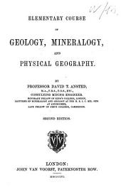 Elementary Course of Geology, Mineralogy, and Physical Geography