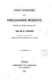 Cours d'histoire de la philosophie moderne: pendant les années 1816 et 1817