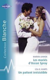 Les mariés d'Ocean Spray - Un patient irrésistible (Harlequin Blanche)