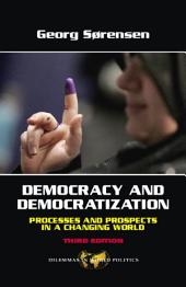 Democracy and Democratization: Processes and Prospects in a Changing World, Third Edition