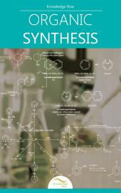 Introduction to Organic Synthesis: by Knowledge flow