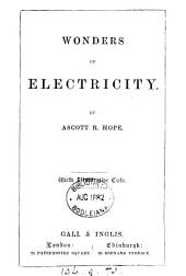 Wonders of electricity, by Ascott R. Hope
