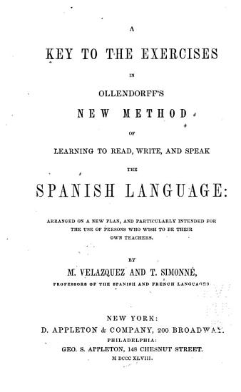 A Key to the Exercises in Ollendorff s New Method of Learning to Read  Write  and Speak the Spanish Language PDF