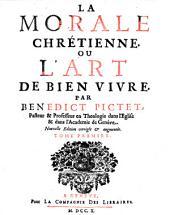 La Morale Chrétienne Ou L'Art De Bien Vivre: Volume1