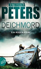 Deichmord: Ein Rügen-Krimi
