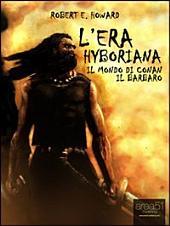 L'era Hyboriana: Il mondo di Conan il Barbaro