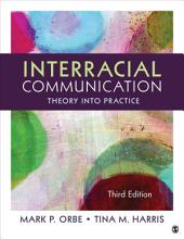 Interracial Communication: Theory Into Practice, Edition 3