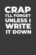Crap I ll Forget Unless I Write It Down PDF