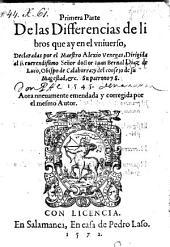 Primera parte de las differencias de libros que ay en el universo ... 1545. Aora nneuamente emendada y corregida por el mesmo autor