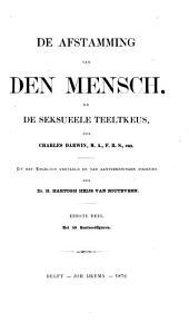 De afstamming van den mensch, en de seksueele teeltkeus: Volume 1