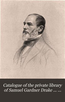 Catalogue of the private library of Samuel Gardner Drake     to be sold by auction PDF