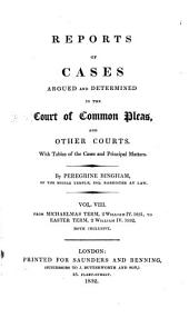Reports of Cases Argued and Determined in the Court of Common Pleas, and Other Courts: With Tables of the Cases and Principal Matters, Volume 8