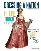 Petticoats and Frock Coats: Revolution and Victorian-Age Fashions from the 1770s to the 1860s