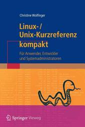 Linux-Unix-Kurzreferenz: Für Anwender, Entwickler und Systemadministratoren