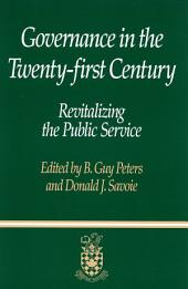 Governance in the Twenty-first Century: Revitalizing the Public Service