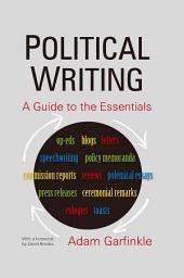 Political Writing: A Guide to the Essentials: A Guide to the Essentials
