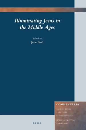 Illuminating Jesus in the Middle Ages