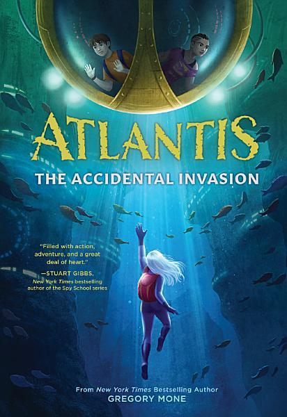 Download Atlantis  The Accidental Invasion Book