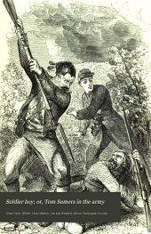 Soldier Boy; Or, Tom Somers in the Army: A Story of the Great Rebellion