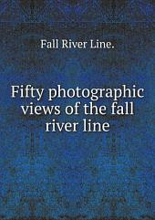 Fifty photographic views of the fall river line