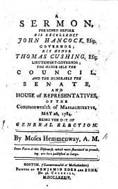 A sermon [on Gal. v. 13] preached before His Excellency J. Hancock ..., Governor, ... the Senate, and the House of Representatives, ... Massachusetts, May 26 ... being the day of general election
