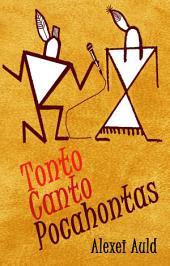 Tonto Canto Pocahontas