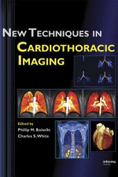 New Techniques in Cardiothoracic Imaging