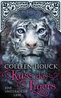 Kuss des Tigers   Eine unsterbliche Liebe PDF