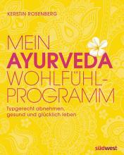 Mein Ayurveda Wohlf  hlprogramm PDF