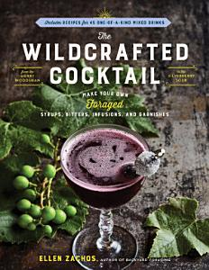 The Wildcrafted Cocktail Book